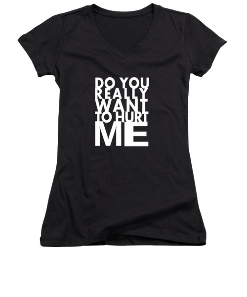 Do You Really Want To Hurt Me Women's V-Neck T-Shirt