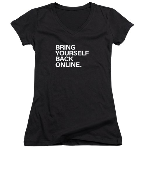 Bring Yourself Back Online Women's V-Neck T-Shirt (Junior Cut) by Olga Shvartsur