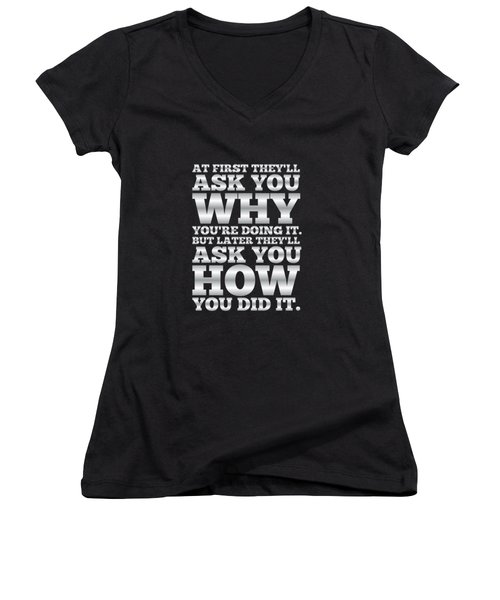 At First They'll Ask You Why Gym Motivational Quotes Poster Women's V-Neck