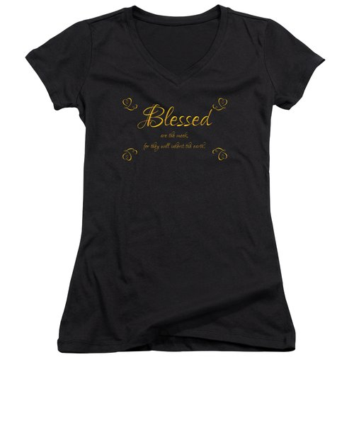 Beatitudes Blessed Are The Meek For They Will Inherit The Earth Women's V-Neck T-Shirt