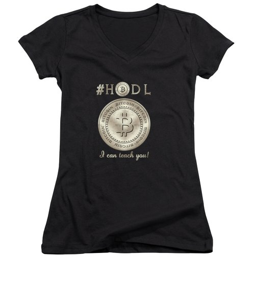 Bitcoin Symbol Hodl Quote Typography Women's V-Neck (Athletic Fit)