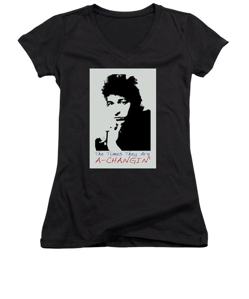 Bob Dylan Poster Print Quote - The Times They Are A Changin Women's V-Neck T-Shirt