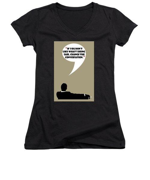 Change The Conversation - Mad Men Poster Don Draper Quote Women's V-Neck T-Shirt