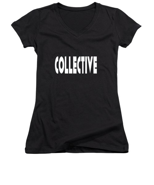 Collective Mindful Community Righteous Inspiration Motivational Quote Prints  Women's V-Neck