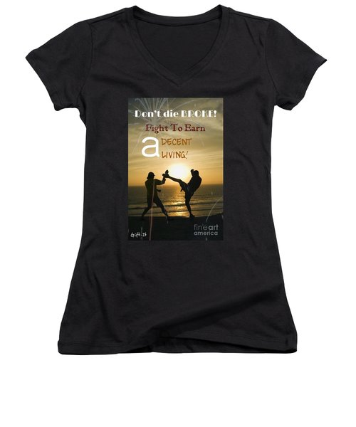 Fight To Earn A Living Women's V-Neck T-Shirt