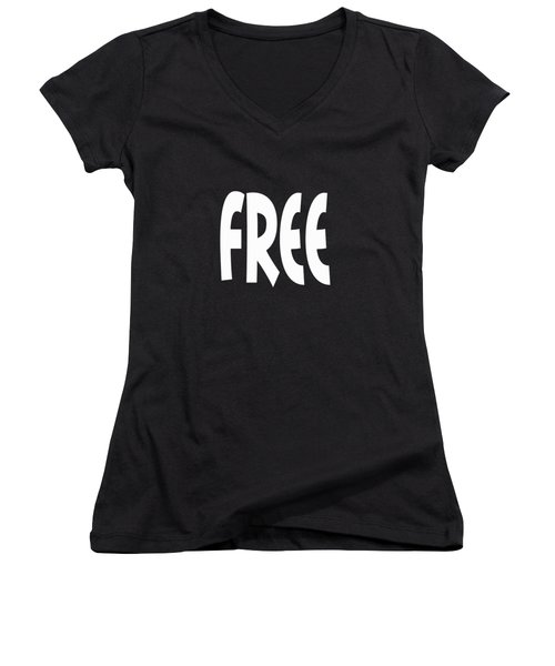 Free - Conscious Mindful Quote Prints Women's V-Neck