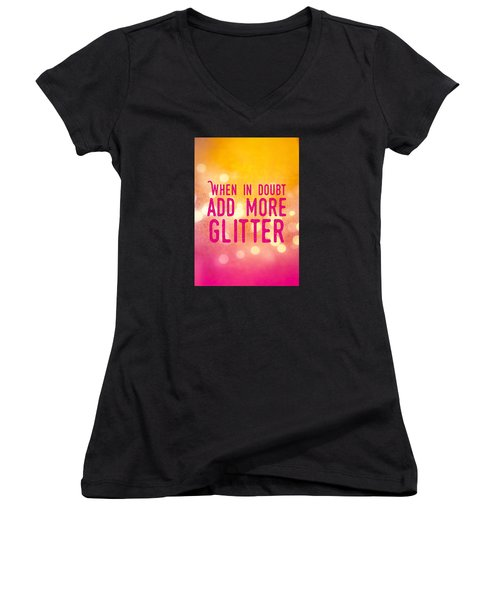 Fun Quote When In Doubt Add More Glitter Women's V-Neck T-Shirt (Junior Cut) by Matthias Hauser