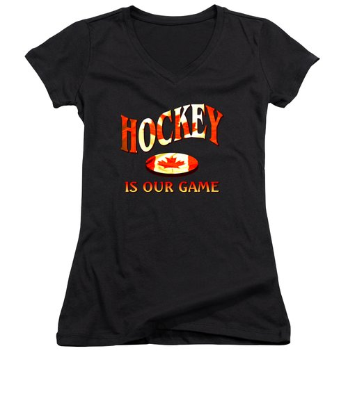 Hockey Is Our Game - Canadian Icehockey Tshirt Women's V-Neck T-Shirt (Junior Cut) by Art America Gallery Peter Potter