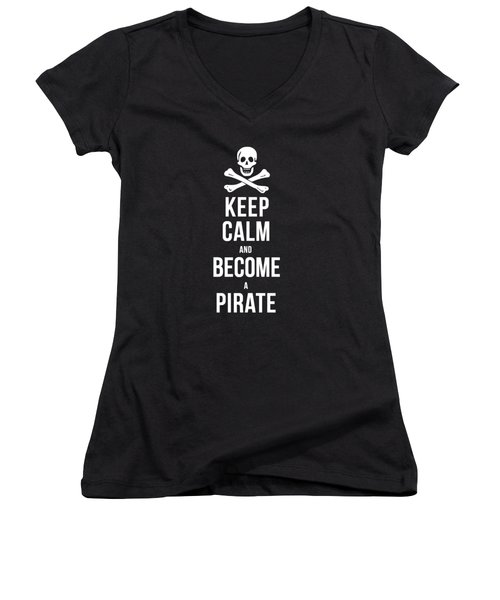 Keep Calm And Become A Pirate Tee Women's V-Neck T-Shirt (Junior Cut) by Edward Fielding