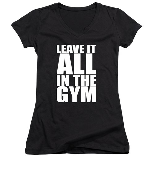 Leave It All In The Gym Inspirational Quotes Poster Women's V-Neck