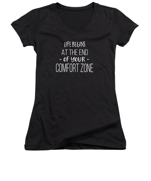 Life Begins At The End Of Your Comfort Zone Tee Women's V-Neck