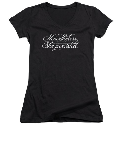 Nevertheless She Persisted - Light Lettering Women's V-Neck T-Shirt (Junior Cut) by Cynthia Decker