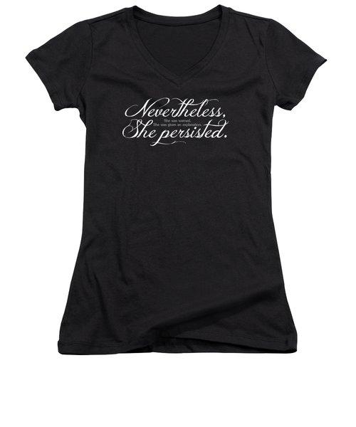 Nevertheless She Persisted - Light Lettering Women's V-Neck T-Shirt