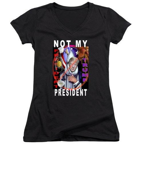Not My President Women's V-Neck (Athletic Fit)