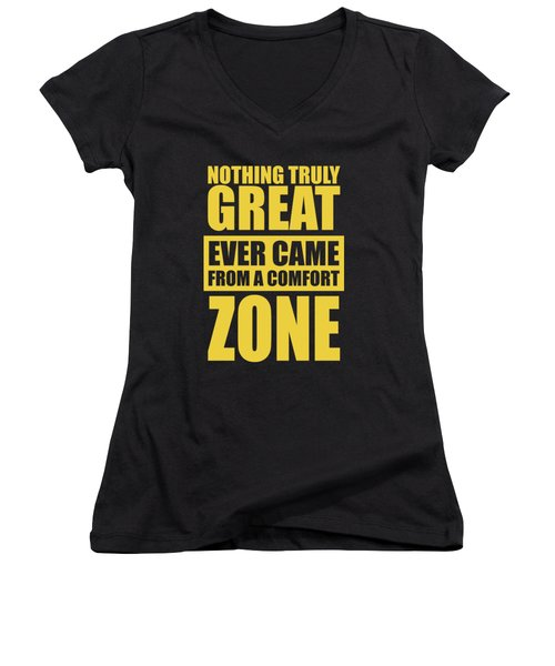 Nothing Great Ever Came From A Comfort Zone Life Inspirational Quotes Poster Women's V-Neck