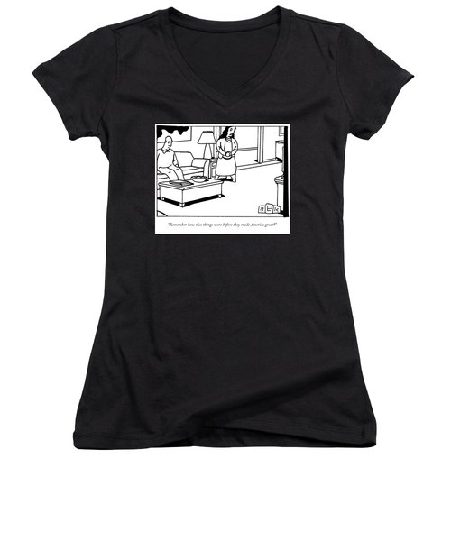 Remember How Nice Things Were Before They Made America Great? Women's V-Neck