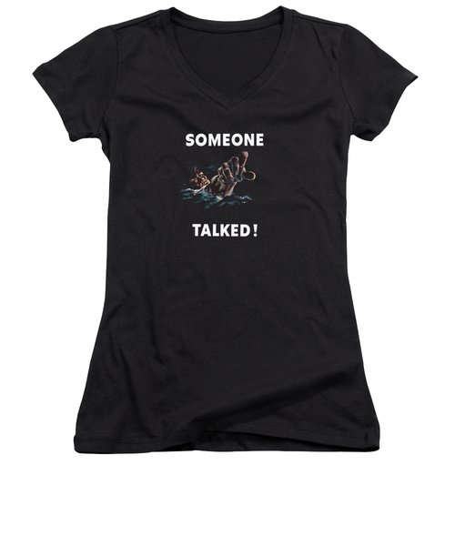 Someone Talked -- Ww2 Propaganda Women's V-Neck T-Shirt (Junior Cut) by War Is Hell Store