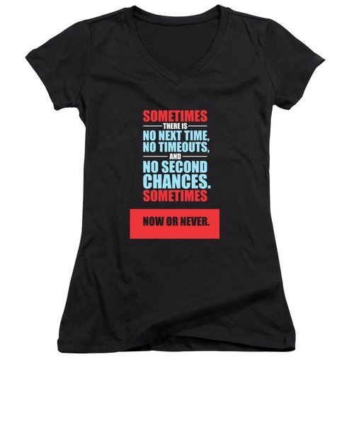 Sometimes There Is No Next Time No Timeouts Gym Motivational Quotes Poster Women's V-Neck