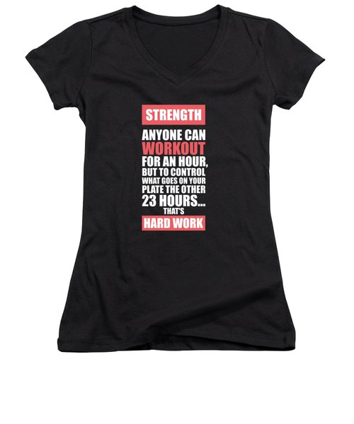 Strength Anyone Can Workout For An Hour Gym Motivational Quotes Poster Women's V-Neck