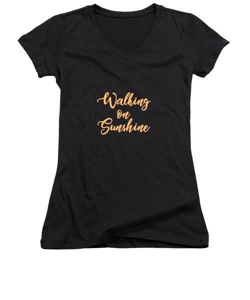Walking On Sunshine - Minimalist Print - Typography - Quote Poster Women's V-Neck