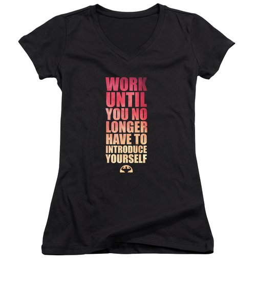 Work Until You No Longer Have To Introduce Yourself Gym Inspirational Quotes Poster Women's V-Neck