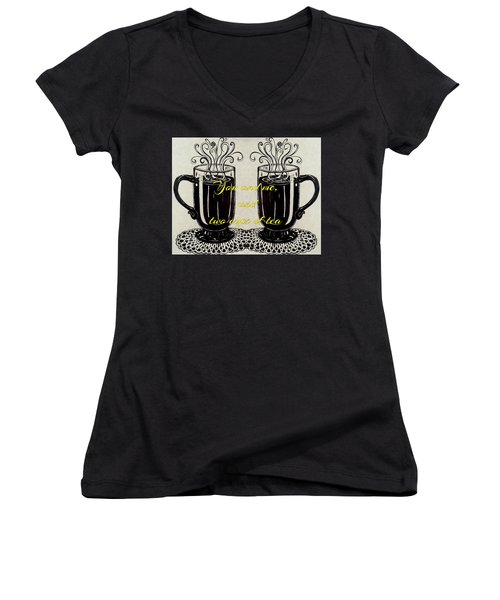 You And Me, And Two Cups Of Tea Women's V-Neck