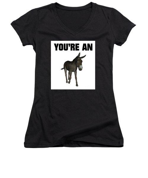 You're An Ass Women's V-Neck T-Shirt (Junior Cut) by Esoterica Art Agency
