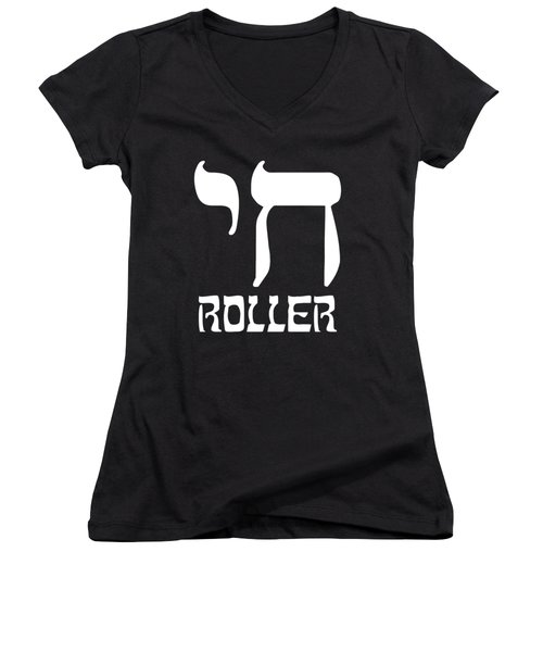 Women's V-Neck featuring the digital art Chai Roller Funny Jewish High Roller by Flippin Sweet Gear
