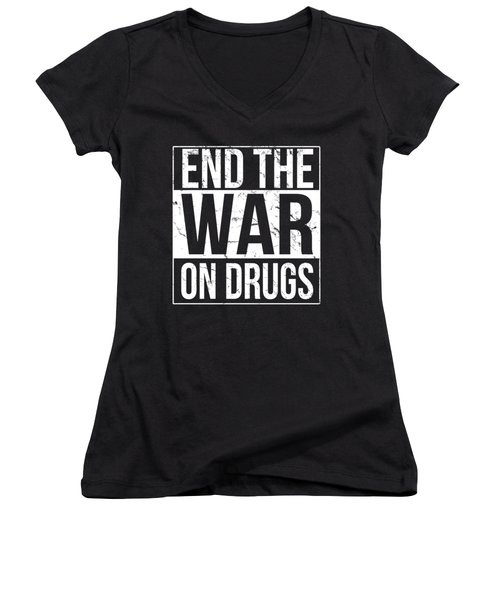 Women's V-Neck featuring the digital art End The War On Drugs by Flippin Sweet Gear