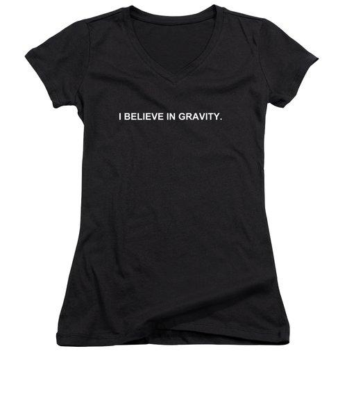 I Believe In Gravity Women's V-Neck