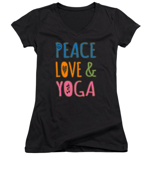 Women's V-Neck featuring the digital art Peace Love Yoga by Flippin Sweet Gear