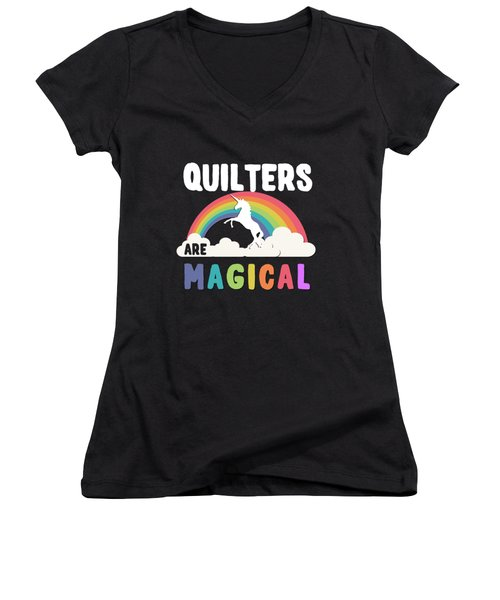 Quilters Are Magical Women's V-Neck