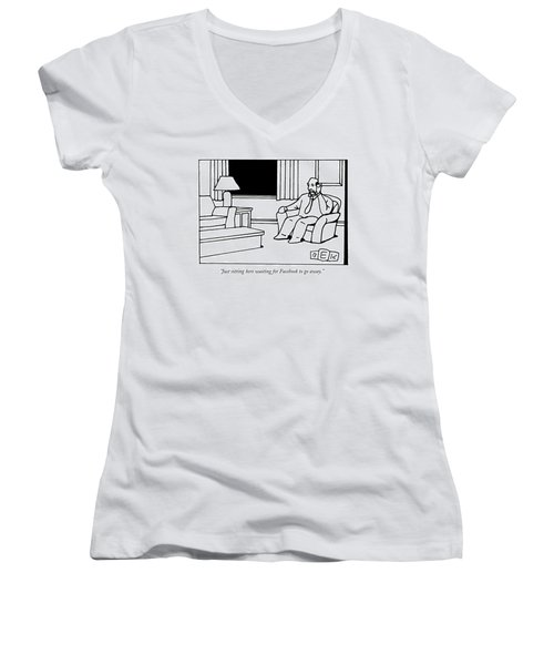 Just Sitting Here Waiting For Facebook To Go Away Women's V-Neck