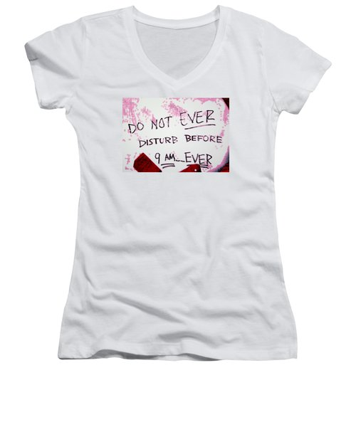 Do Not Ever Disturb Women's V-Neck (Athletic Fit)