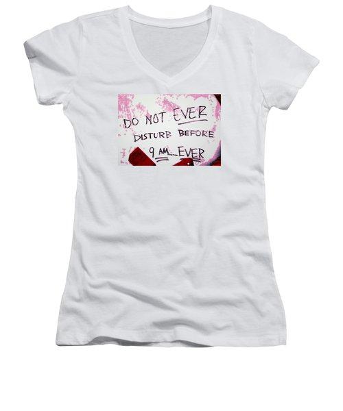 Do Not Ever Disturb Women's V-Neck T-Shirt