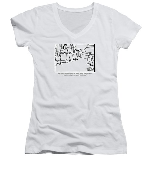 Bad News - We're All Out Of Our Minds.  You're Women's V-Neck