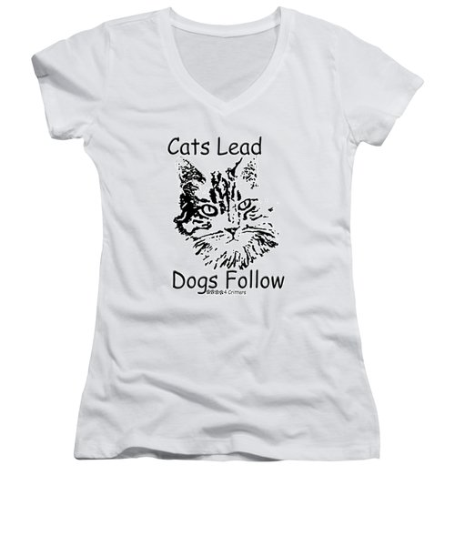 Cats Lead Dogs Follow Women's V-Neck T-Shirt