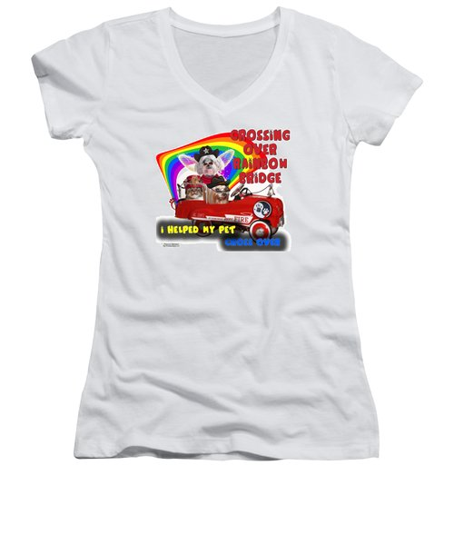 I Helped My Pet Cross Rainbow Bridge Women's V-Neck