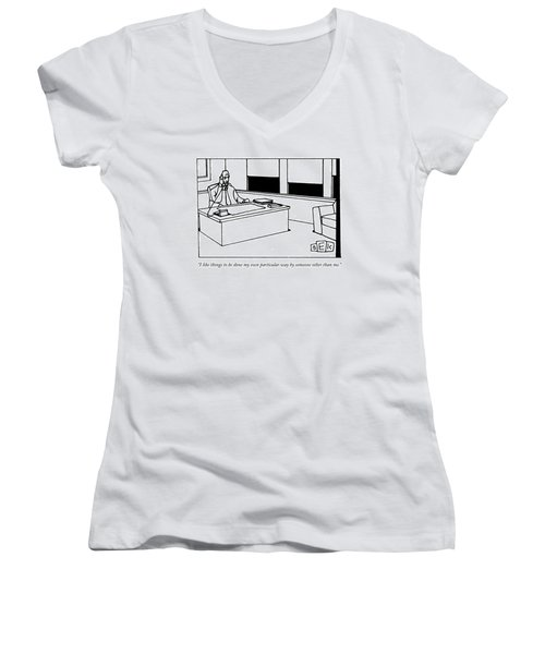 I Like Things To Be Done My Own Particular Way Women's V-Neck