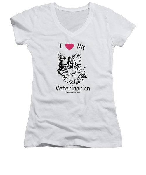 I Love My Veterinarian Women's V-Neck T-Shirt (Junior Cut) by Robyn Stacey