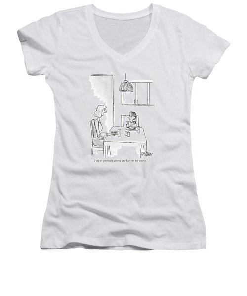 I Say It's Genetically Altered Women's V-Neck T-Shirt