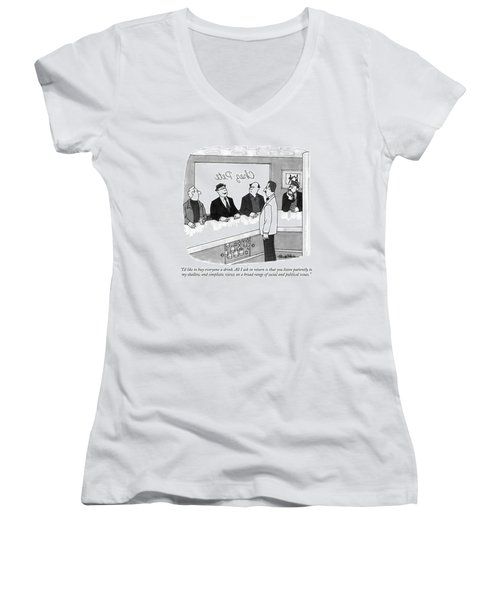 I'd Like To Buy Everyone A Drink. All I Ask Women's V-Neck