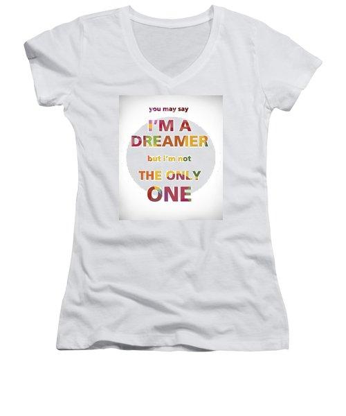 I'm A Dreamer But I'm Not The Only One Women's V-Neck T-Shirt (Junior Cut) by Gina Dsgn