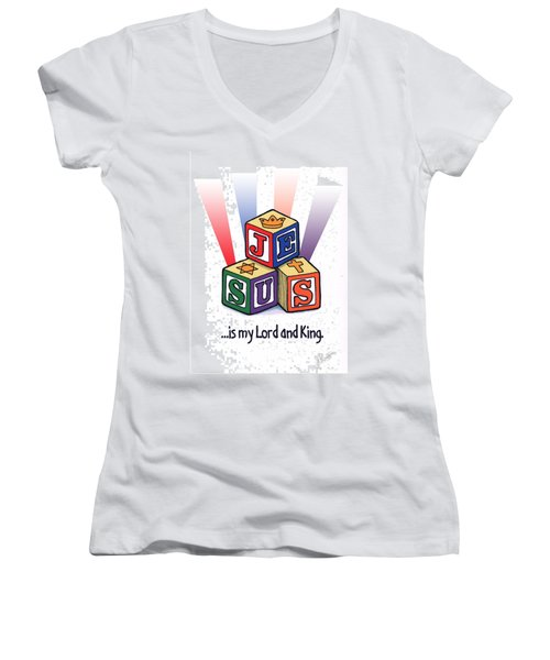 Jesus Is My Lord And King Women's V-Neck (Athletic Fit)