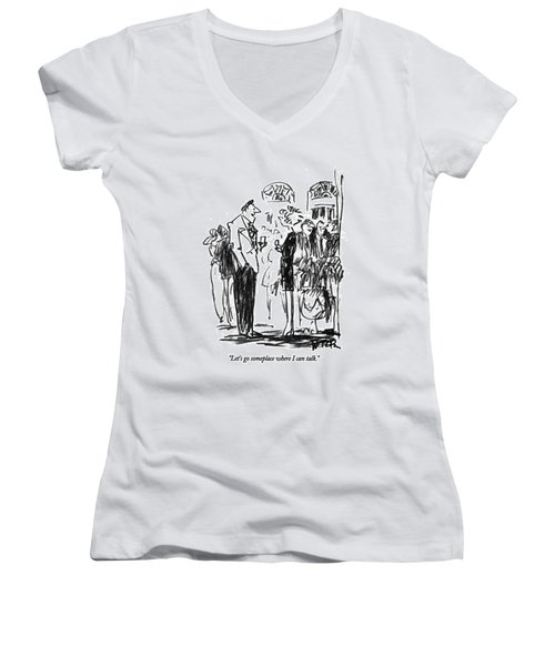 Let's Go Someplace Where I Can Talk Women's V-Neck