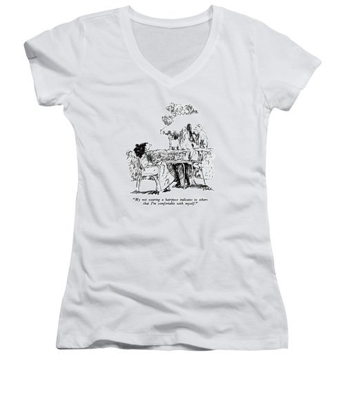 My Not Wearing A Hairpiece Indicates To Others Women's V-Neck