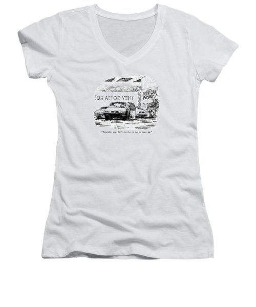 Remember, Now. Don't Buy This Car Just To Please Women's V-Neck