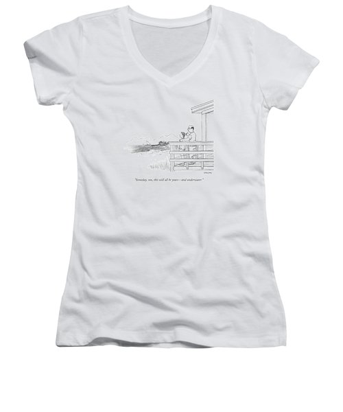 Someday, Son, This Will All Be Yours - Women's V-Neck