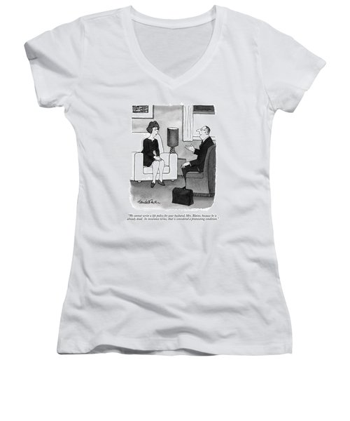 We Cannot Write A Life Policy For Your Husband Women's V-Neck