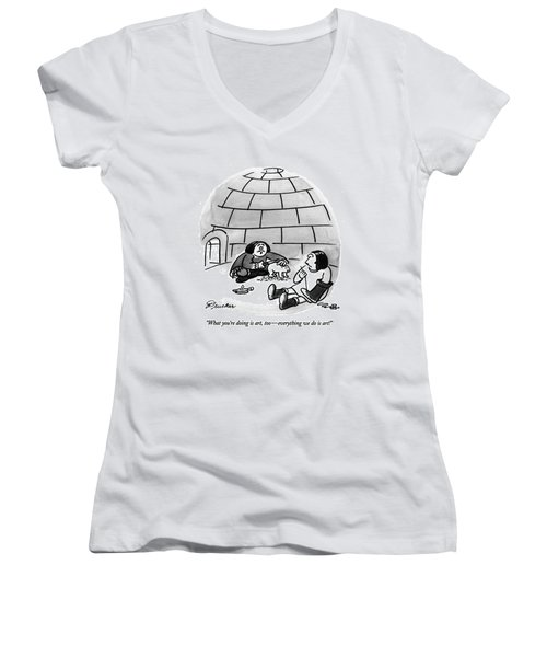 What You're Doing Is Art Women's V-Neck